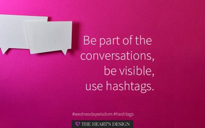 Hashtags: Be part of the conversations and be visible