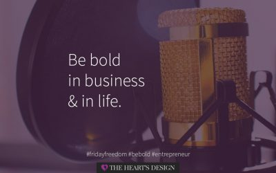 Be bold in business and in life